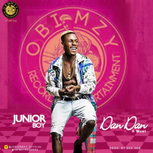 Junior Boy DAN DAN (Prod  DeeVee) [MP3] - VIBES2LYRICS COM NIGERIA