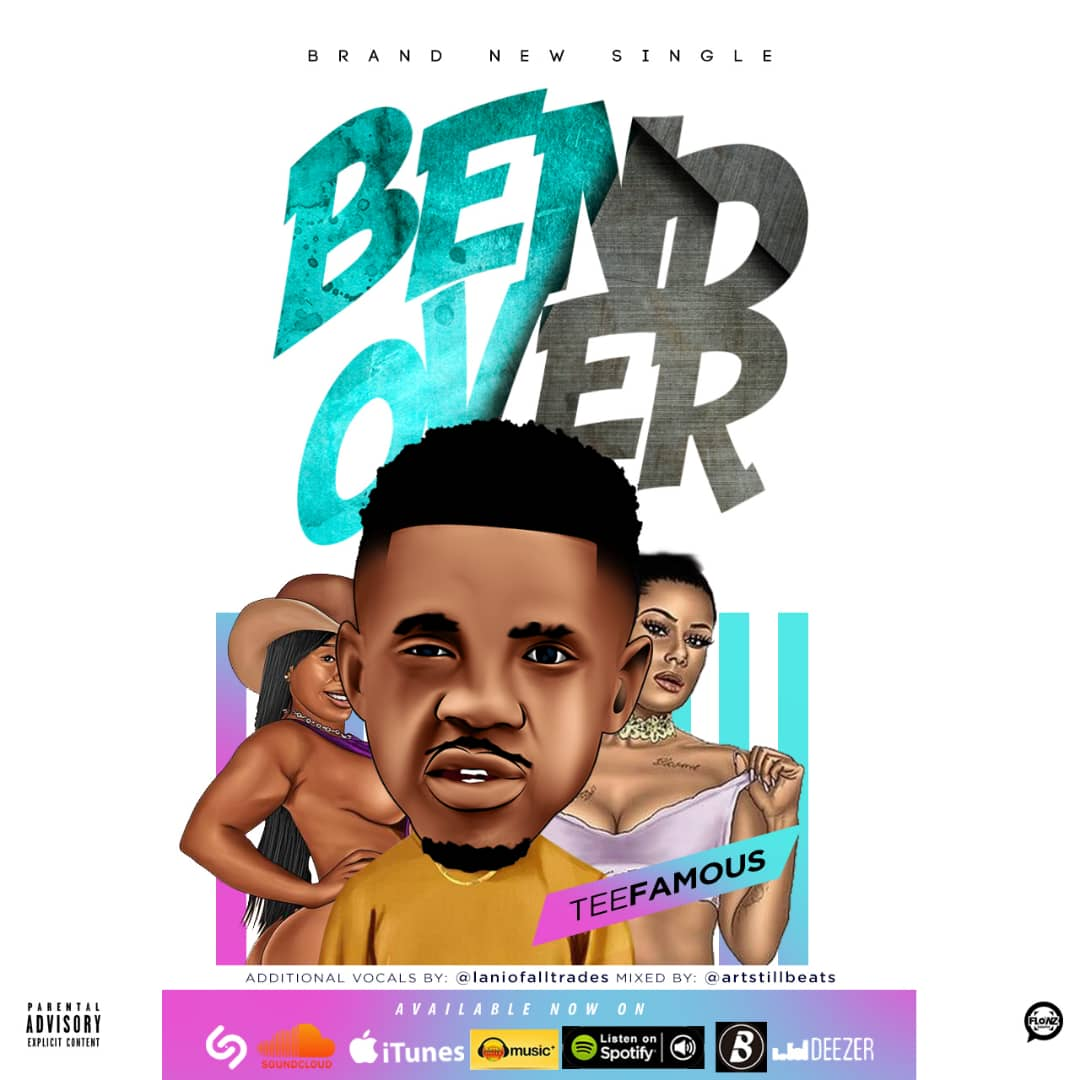 Download All TeeFamous BEND OVER MP3 Music, Videos and Read
